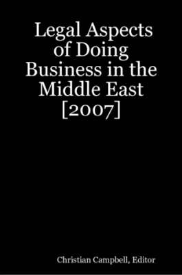Legal Aspects of Doing Business in the Middle East: 2007
