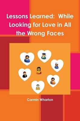 Lessons Learned: While Looking for Love in All the Wrong Faces