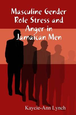 Masculine Gender Role Stress and Anger in Jamaican Men