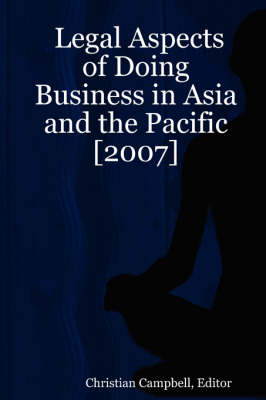 Legal Aspects of Doing Business in Asia and the Pacific: 2007