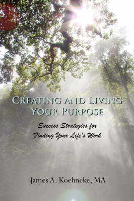 Creating and Living Your Purpose