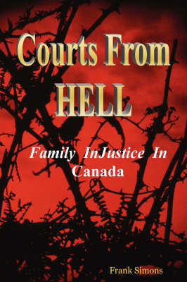 Courts From Hell - Family InJustice in Canada