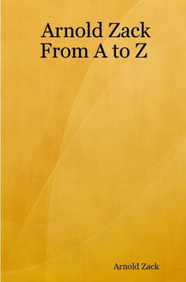 Arnold Zack: From A to Z