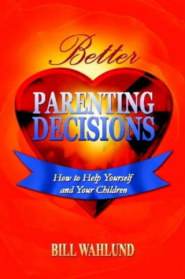 Better Parenting Decisions