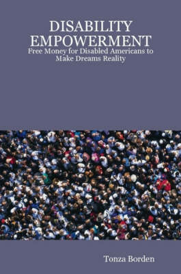 DISABILITY EMPOWERMENT: Free Money for Disabled Americans to Make Dreams Reality