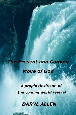 The Present and Coming Move of God