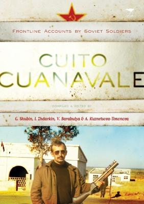 Cuito cuanavale: Frontline accounts by Soviet soldiers