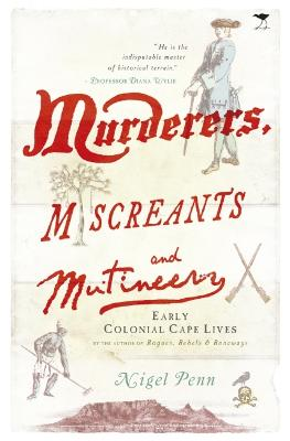 Murderers, miscreants and mutineers: Early Cape characters