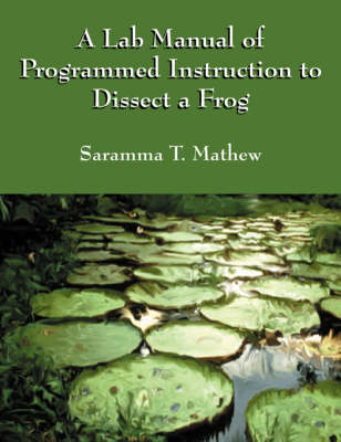 A Lab Manual of Programmed Instruction to Dissect a Frog