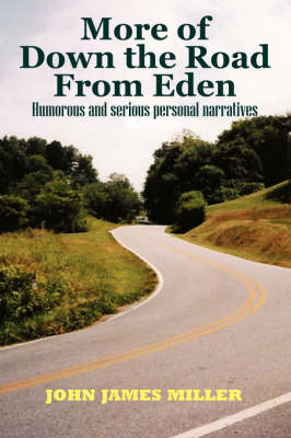 More of Down the Road from Eden: Humorous and Serious Personal Narratives