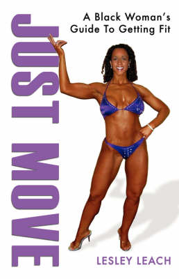 Just Move: A Black Woman's Guide to Getting Fit