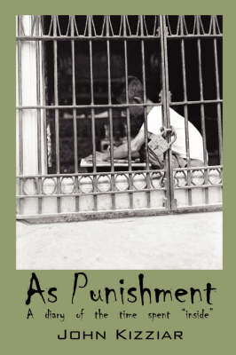 As Punishment: A Diary of the Time Spent Inside