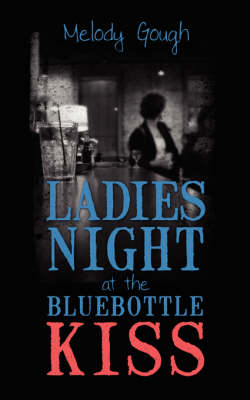 Ladies Night at the Bluebottle Kiss