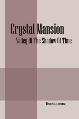 Crystal Mansion: Valley of the Shadow of Time