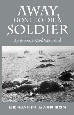 Away, Gone to Die a Soldier