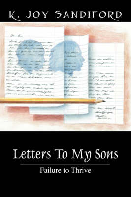 Letters to My Sons: Failure to Thrive
