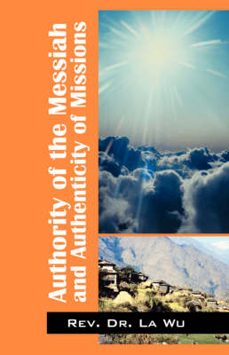 Authority of the Messiah and Authenticity of Missions