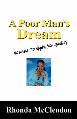 A Poor Man's Dream: No Need to Apply, You Qualify