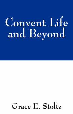 Convent Life and Beyond