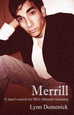 Merrill: A Man's Search for Life's Ultimate Meaning