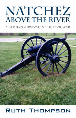 Natchez Above the River: A Family's Survival in the Civil War
