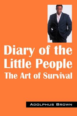 Diary of the Little People: The Art of Survival