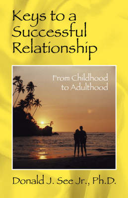 Keys to a Successful Relationship: From Childhood to Adulthood