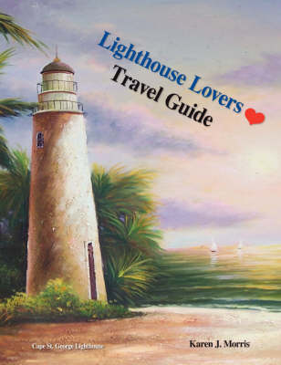 Lighthouse Lovers Travel Guide