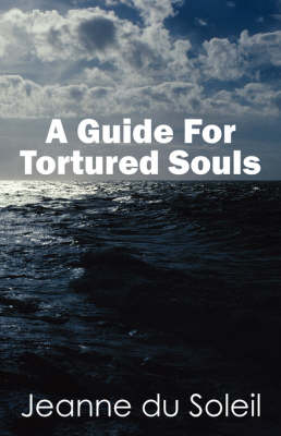 A Guide for Tortured Souls