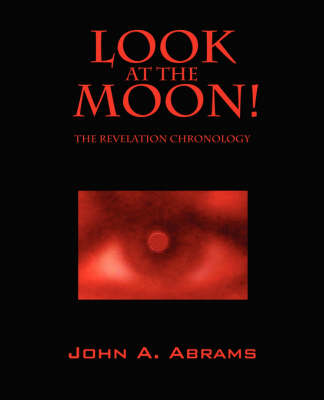 Look at the Moon! the Revelation Chronology
