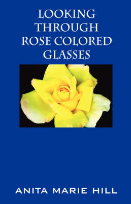 Looking Through Rose Colored Glasses