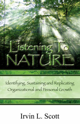 Listening to Nature: Identifying, Sustaining and Replicating Organizational and Personal Growth