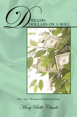 Dreams: Dollars on a Roll - New Age/ Dreams with Interpretation