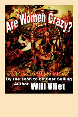 Are Women Crazy?: Or Is It Just Me?