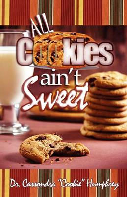All Cookies Ain't Sweet: A Childhood Story
