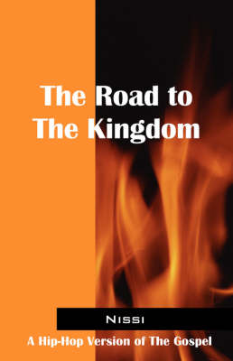 The Road to the Kingdom: A Hip-Hop Version of the Gospel