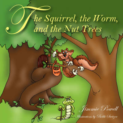 The Squirrel the Worm and the Nut Trees