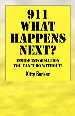 911 What Happens Next?: Inside Information You Can't Do Without!
