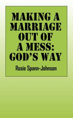 Making a Marriage Out of a Mess: God's Way