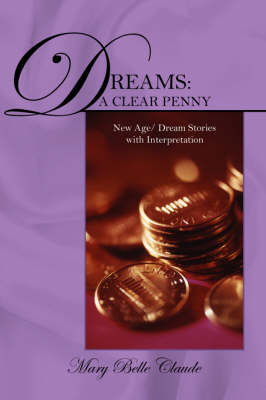 Dreams: A Clear Penny - New Age/ Dream Stories with Interpretation
