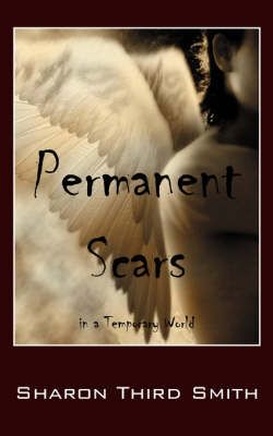 Permanent Scars: In a Temporary World