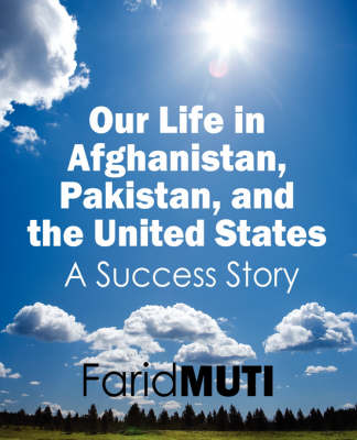 Our Life in Afghanistan, Pakistan, and the United States: A Success Story
