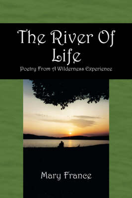 The River of Life: Poetry from a Wilderness Experience