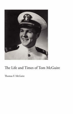 The Life and Times of Tom McGuire