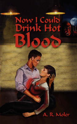 Now I Could Drink Hot Blood