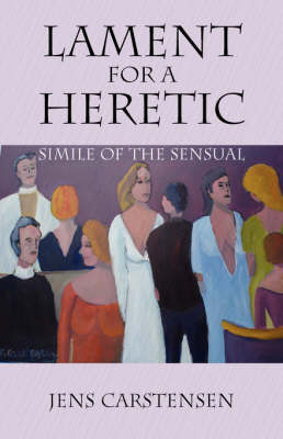 Lament for a Heretic: Simile of the Sensual