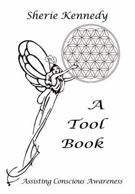 A Tool Book - Assisting Conscious Awareness