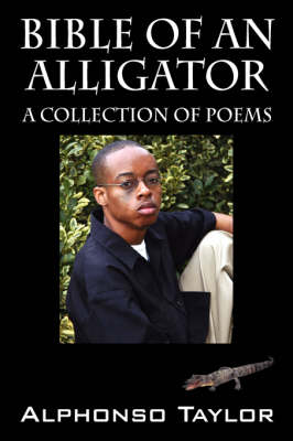 Bible of an Alligator: A Collection of Poems