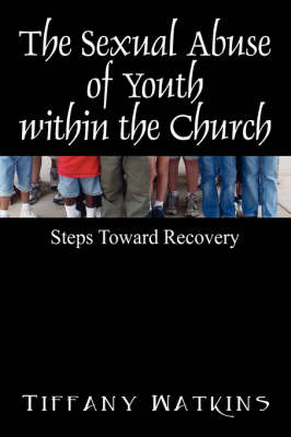 The Sexual Abuse of Youth Within the Church: Steps Toward Recovery