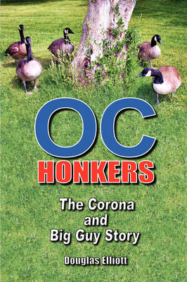 Oc Honkers: The Corona and Big Guy Story